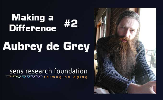 Making-a-DIfference-Aubrey-de-Grey